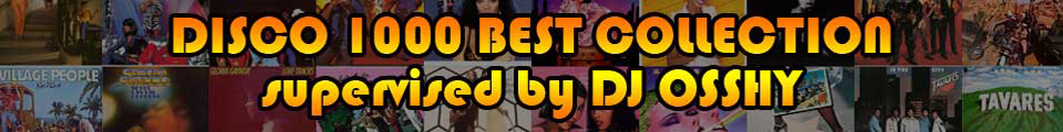 DISCO 1000 BEST COLLECTION supervised by DJ OSSHY