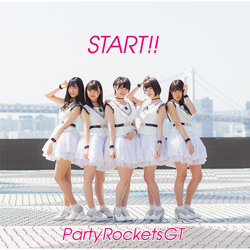 Party Rockets GT / START!!【Type-A】【CD MAXI】