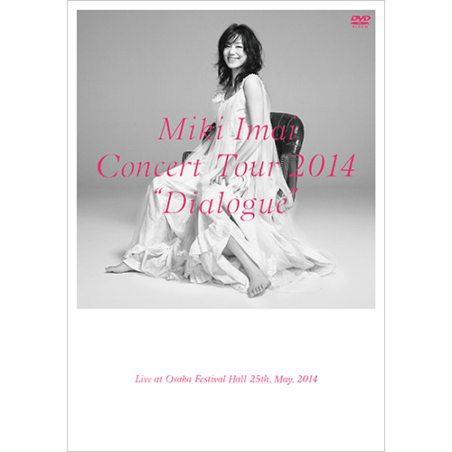"今井美樹 / CONCERT TOUR 2014 ""Dialogue"" –Live at Osaka Festival Hall-【DVD】"