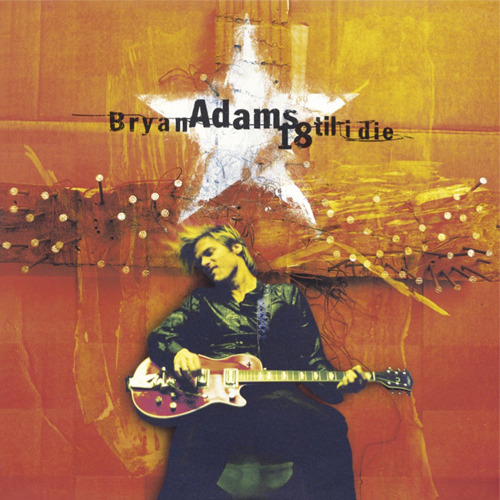 18 Til I Die+3【CD】【SHM-CD】 | ブライアン・アダムス | UNIVERSAL MUSIC ...