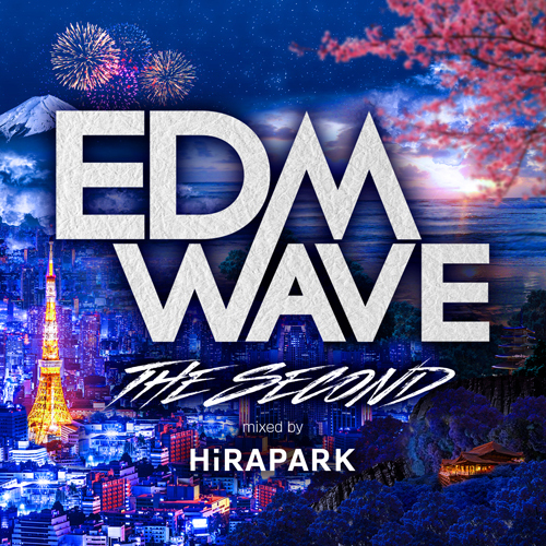 ヴァリアス・アーティスト / EDM WAVE -THE SECOND- by HiRAPARK【CD】