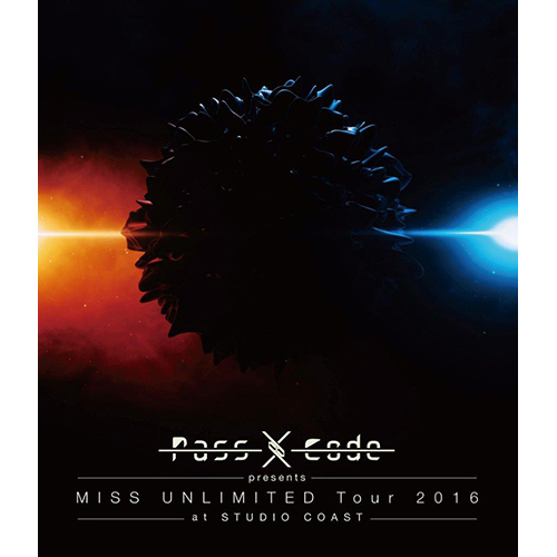 PassCode / PassCode MISS UNLIMITED Tour 2016 at STUDIO COAST【Blu-ray】