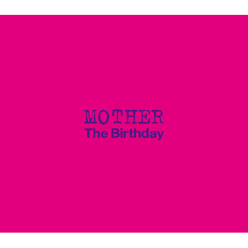 The Birthday / MOTHER【通常盤】【CD MAXI】