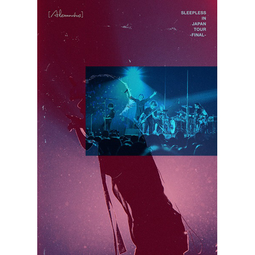 [Alexandros] / Sleepless in Japan Tour -Final-【DVD】
