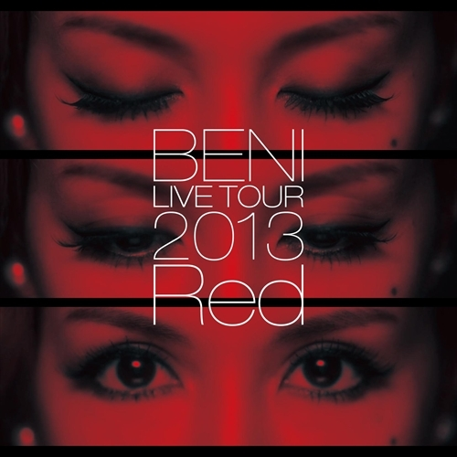 BENI / BENI Red LIVE TOUR 2013 〜TOUR FINAL 2013.10.06 at ZEPP DIVER CITY〜【CD】