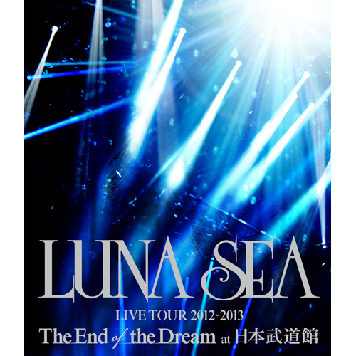 LUNA SEA / LUNA SEA LIVE TOUR 2012‐2013 The End of the Dream at 日本武道館【Blu-ray】