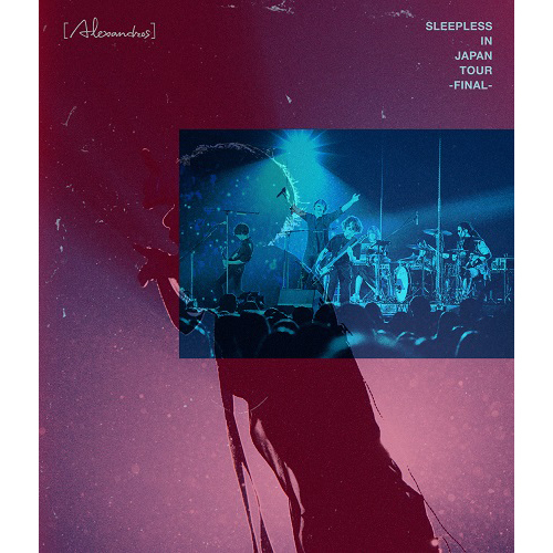 [Alexandros] / Sleepless in Japan Tour -Final-【Blu-ray】
