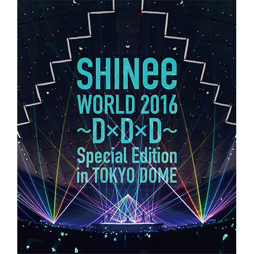 SHINee / SHINee WORLD 2016~D×D×D~ Special Edition in TOKYO DOME【通常盤】【Blu-ray】