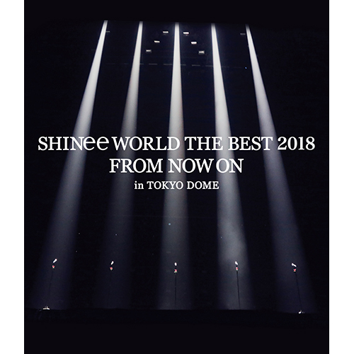 SHINee / SHINee WORLD THE BEST 2018~FROM NOW ON~ in TOKYO DOME【通常盤】【Blu-ray】