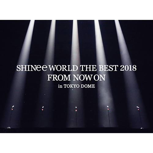 SHINee / SHINee WORLD THE BEST 2018~FROM NOW ON~ in TOKYO DOME【初回生産限定盤】【Blu-ray】