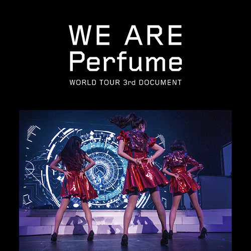 Perfume / WE ARE Perfume -WORLD TOUR 3rd DOCUMENT【通常盤】【Blu-ray】