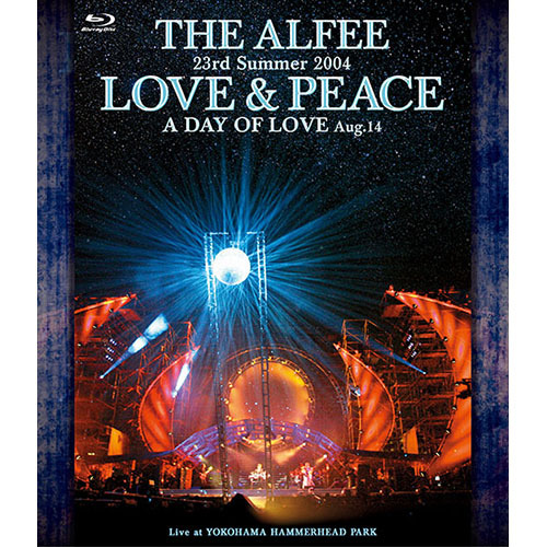 THE ALFEE / 23rd Summer 2004 LOVE & PEACE A DAY OFLOVE Aug.14【Blu-ray】