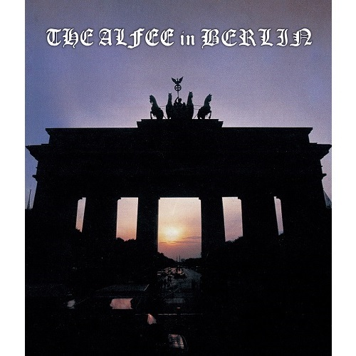 THE ALFEE / THE ALFEE in BERLIN at Brandenburg Tor 26th. September. 1999【Blu-ray】