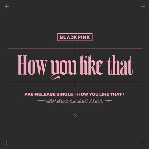 BLACKPINK / SPECIAL EDITION [How You Like That]【CDシングル】