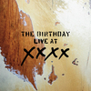 The Birthday / LIVE AT XXXX【完全生産限定盤】【CD】【SHM-CD】